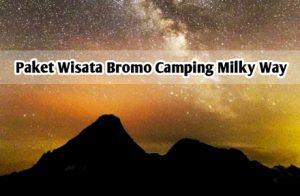 Paket Wisata Camping Bromo Milky Way