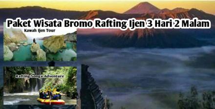 Paket Wisata Bromo Rafting Ijen 3 Hari 2 Malam
